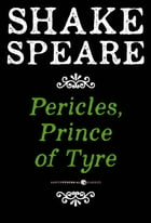 Pericles, Prince of Tyre: A Comedy by William Shakespeare