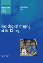 Radiological Imaging of the Kidney by Emilio Quaia
