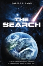 The Search: Eternity, Immortality & You by Robert E Ryan
