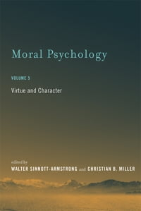 Moral Psychology: Virtue and Character