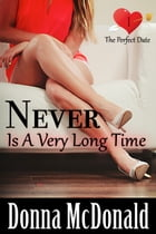 Never Is A Very Long Time: A Later In Life Romance by Donna McDonald