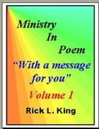 Ministry in Poem Vol 1 by Rick King