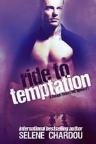 Ride To Temptation: A Rough Riders MC Novel #1 by Selene Chardou
