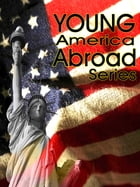 YOUNG AMERICA ABROAD SERIES by Oliver Optic (William Taylor Adams)