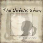The untold story by CrystalStar