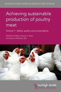 Achieving sustainable production of poultry meat Volume 1: Safety, quality and sustainability