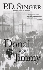 Donal agus Jimmy: A novel of the Titanic by P.D. Singer