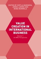 Value Creation in International Business: Volume 1: An MNC Perspective by Svetla Marinova