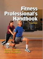 Fitness Professional's Handbook 6th Edition by Edward T. Howley
