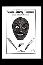 "Personal Security Techniques: ""A Guide to Security Awareness"" by Jesse Wallace"