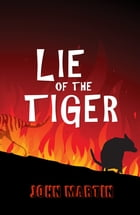 Lie of the Tiger by John Martin