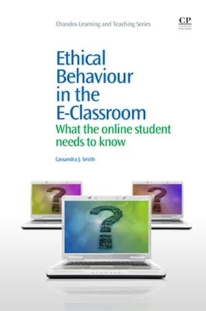 Ethical Behaviour in the E-Classroom What the Online Student Needs to Know