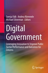 Digital Government: Leveraging Innovation to Improve Public Sector Performance and Outcomes for…