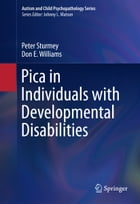 Pica in Individuals with Developmental Disabilities by Don E. Williams