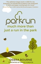 parkrun: much more than just a run in the park by Debra Bourne