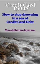 Credit Card Debt? How To Stop Drowning In A Sea Of Credit Card Debt