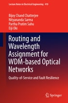 Routing and Wavelength Assignment for WDM-based Optical Networks: Quality-of-Service and Fault…