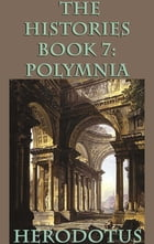 The Histories Book 7: Polymnia by Herodotus