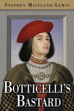 Book Botticelli's Bastard by Stephen Maitland-Lewis