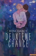 Deuxième Chance by Rose Darcy