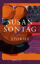 Stories: Collected Stories by Susan Sontag