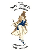 The Happy Hypocrite: (Colour Illustrated Edition) by Max Beerbohm