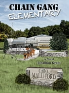 Chain Gang Elementary by Jonathan Grant