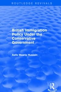 Revival: British Immigration Policy Under the Conservative Government (2001)