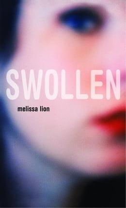 Book Swollen by Melissa Lion