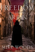 Freedom in Arbin by Mike Woods