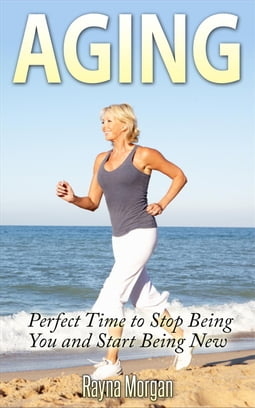 Aging: Perfect Time to Stop Being You and Start Being New
