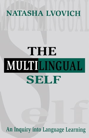 The Multilingual Self An Inquiry Into Language Learning