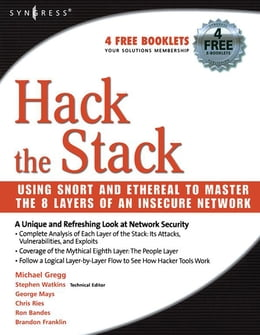 Book Hack the Stack: Using Snort and Ethereal to Master The 8 Layers of An Insecure Network by Michael Gregg