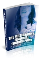 The Millionaire's Financial Turning Point by Anonymous