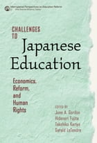 Challenges to Japanese Education: Economics, Reform, and Human Rights
