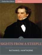 Sights from a Steeple (Illustrated) by Nathaniel Hawthorne
