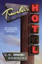 Traveler's Hotel by Downing, Chuck