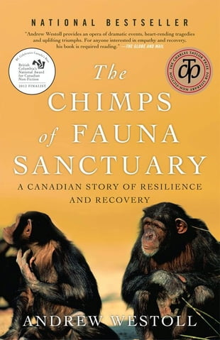 The Chimps of Fauna Sanctuary: A Canadian Story of Resilience and Recovery: A Canadian Story of Resilience and Recovery