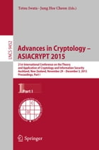 Advances in Cryptology -- ASIACRYPT 2015: 21st International Conference on the Theory and Application of Cryptology and Information Security,A by Tetsu Iwata