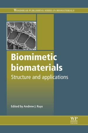 Biomimetic Biomaterials Structure and Applications