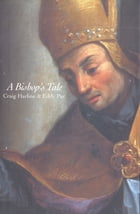 A Bishop's Tale: Mathias Hovius Among His Flock in Seventeenth-Century Flanders by Dr. Eddy Put
