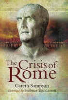 Crisis of Rome: The Jugurthine and Northern Wars and the Rise of Marius by Gareth Sampson