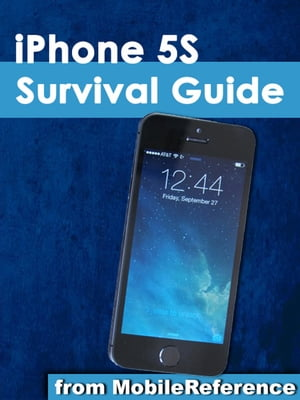 iPhone 5S Survival Guide Step-by-Step User Guide for the iPhone 5S and iOS 7: Getting Started,  Downloading FREE eBooks,  Taking Pictures,  Making Video