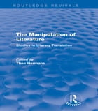The Manipulation of Literature (Routledge Revivals)