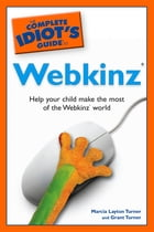 The Complete Idiot's Guide to Webkinz by Grant Turner