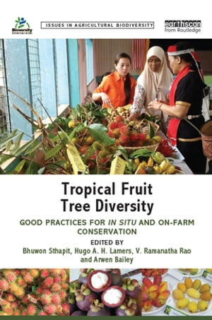 Tropical Fruit Tree Diversity Good practices for in situ and on-farm conservation
