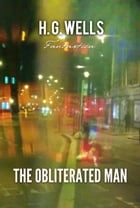 The Obliterated Man by H. Wells