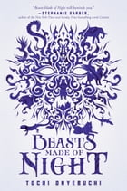 Beasts Made of Night Cover Image
