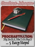 Procrastination: Why You Do It, What to Do About It… In 5 Easy Steps 75436503-20f0-492b-af78-30f6399a4f22