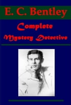 Complete Mystery Detective by E. C. Bentley